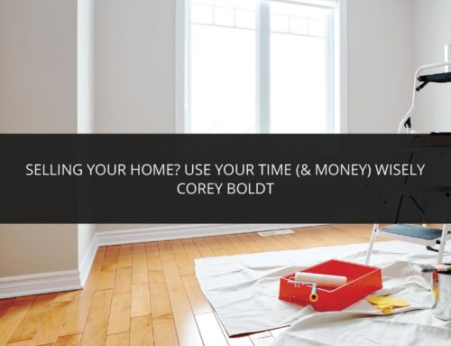Selling Your Home? Use Your Time (And Money) Wisely