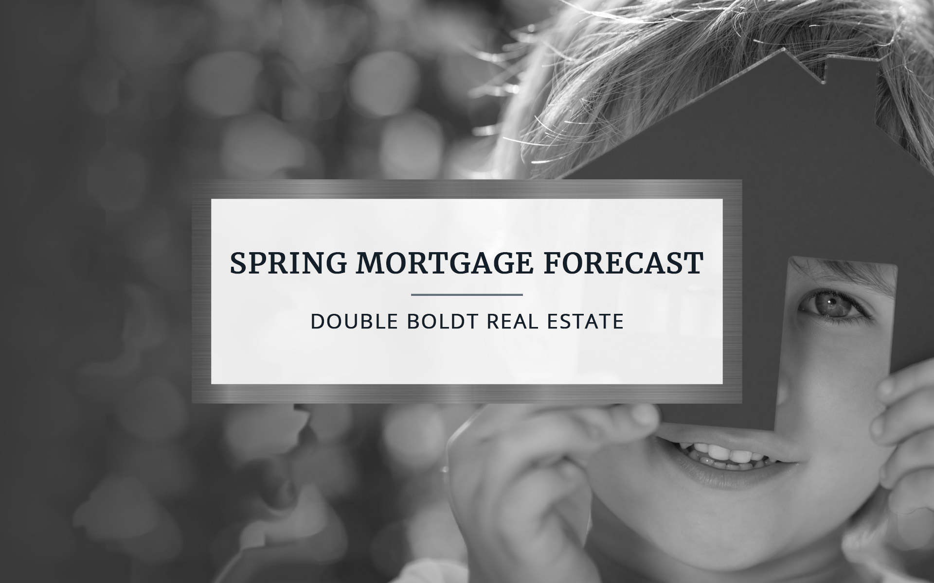 Spring Mortgage Forecast